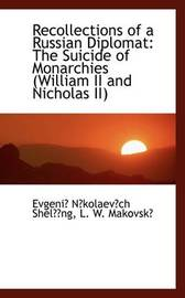 Recollections of a Russian Diplomat: The Suicide of Monarchies (William II and Nicholas II) by Evgeni Nkolaevch Shelng image