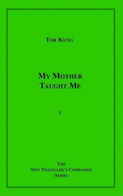 My Mother Taught Me by Tor Kung image