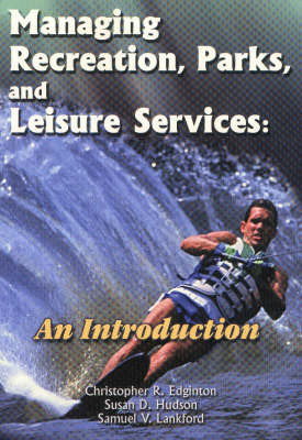 Managing Recreation, Parks and Leisure Services by Christopher R. Edginton