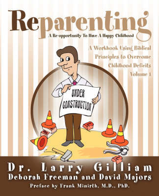 Reparenting by Larry Gilliam, Dr