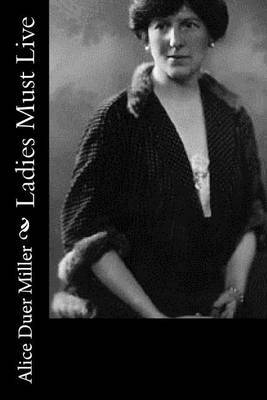 Ladies Must Live by Alice Duer Miller image