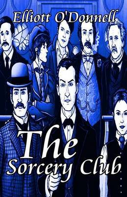 The Sorcery Club by Elliott O'Donnell