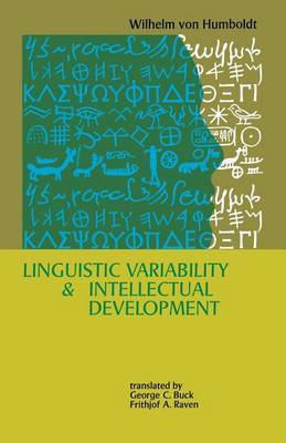 Linguistic Variability and Intellectual Development by Wilhelm Von Humboldt