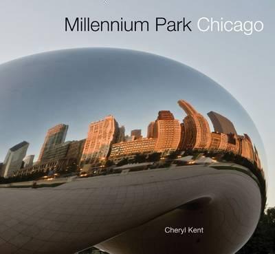 Millennium Park Chicago by Cheryl Kent