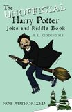 The Unofficial Harry Potter Joke and Riddle Book by R U Kidding M E