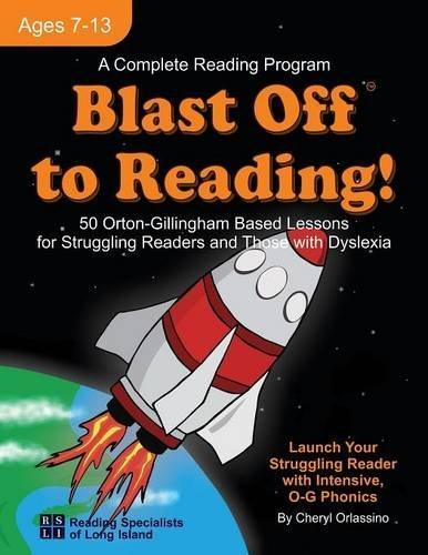 Blast Off to Reading! 50 Orton-Gillingham Based Lessons for Struggling Readers and Those with Dyslexia by Cheryl Orlassino