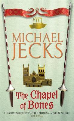 The Chapel of Bones (Knights Templar Mysteries 18) by Michael Jecks image