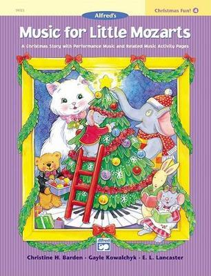 Music for Little Mozarts Christmas Fun, Bk 4 by Christine H Barden image