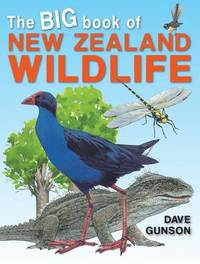 Big Book of New Zealand Wildlife by Dave Gunson