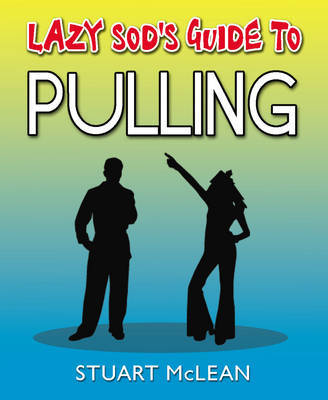 Lazy Sod's Guide to Pulling by Stuart McLean image