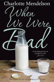 When We Were Bad by Charlotte Mendelson image