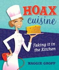 Hoax Cuisine by Maggie Groff image