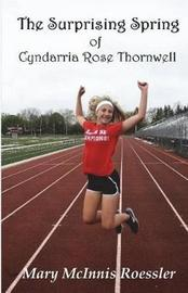 The Surprising Spring of Cyndarria Rose Thornwell by Mary McInnis Roessler image