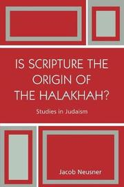 Is Scripture the Origin of the Halakhah? by Jacob Neusner