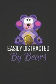 Easily Distracted by Bears by Blank Publishers