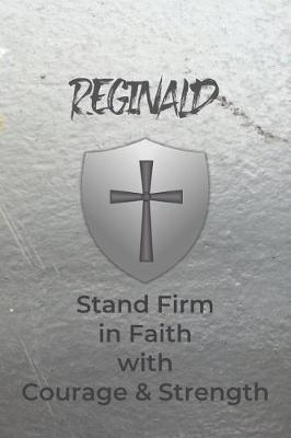 Reginald Stand Firm in Faith with Courage & Strength by Courageous Faith Press