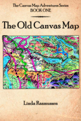The Canvas Map Adventures Series BOOK ONE by Linda Rasmussen image