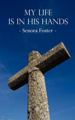My Life Is in His Hands by Senora Foster image