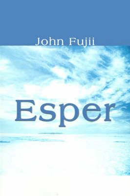 Esper by John N. Fujii