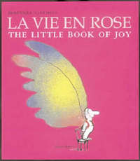La Vie en Rose: The Little Book of Joy by Dominique Glocheux image
