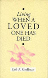 Living When a Loved One Has Died by Earl A. Grollman image