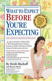 What To Expect Before You're Expecting by Heidi E. Murkoff
