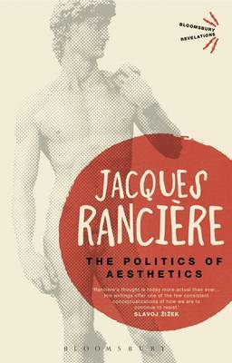 The Politics of Aesthetics by Jacques Ranciere