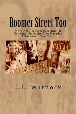 Boomer Street Too by J L Warnock