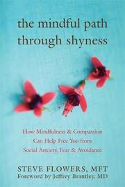The Mindful Path Through Shyness by Jeffrey Brantley image