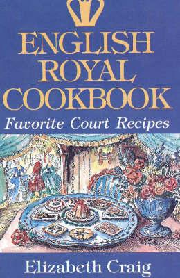 English Royal Cookbook by Elizabeth Craig image