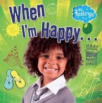 My Feelings: When I'm Happy by Moira Butterfield