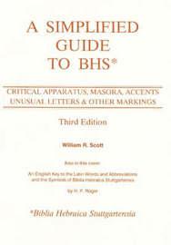 A Simplified Guide to Biblia Hebraica Stuttgartensia by William R. Scott image