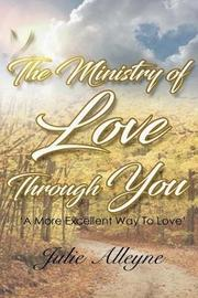 The Ministry of Love Through You by Julie Alleyne