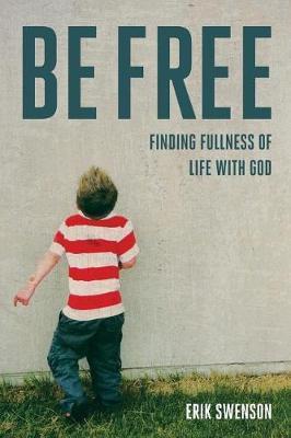 Be Free by Erik J Swenson