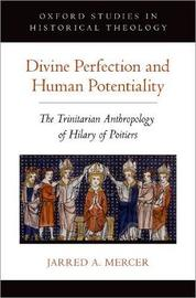 Divine Perfection and Human Potentiality by Jarred A. Mercer