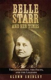 Belle Starr and Her Times by Glenn Shirley