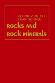 Rocks and Rock Minerals by Richard V. Dietrich