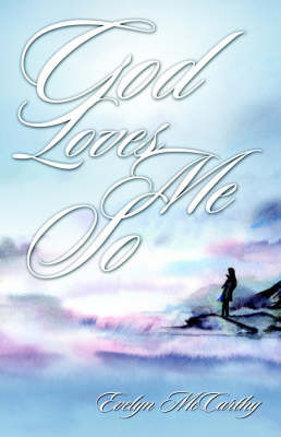 God Loves Me So by Evelyn McCarthy