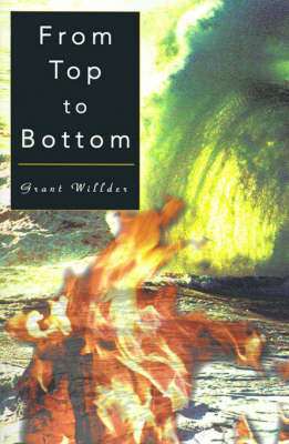 From Top to Bottom by Grant Willder