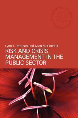 Risk and Crisis Management in the Public Sector by Lynn T. Drennan