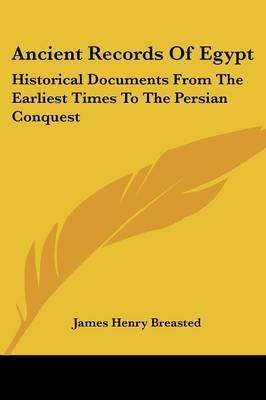 Ancient Records of Egypt: Historical Documents from the Earliest Times to the Persian Conquest: Indices V5 by James Henry Breasted