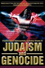 Judaism and Genocide: Psychological Undercurrents of History Volume IV by Jerry S Piven, Ph.D. image