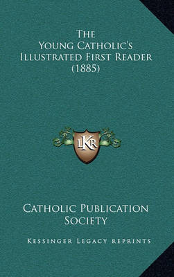 The Young Catholic's Illustrated First Reader (1885) by Catholic Publication Society of America image
