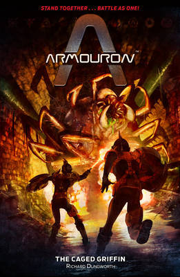 Armouron: The Caged Griffin by Richard Dungworth