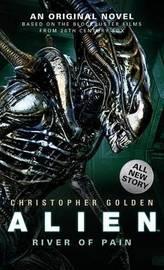 Alien: River of Pain (Novel #3) by Christopher Golden