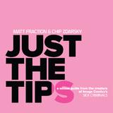 Just the Tips by Matt Fraction