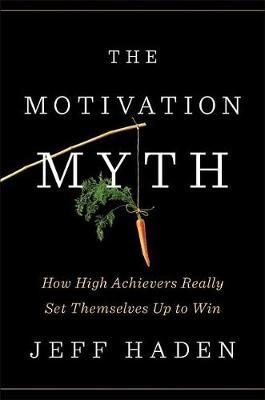 The Motivation Myth by Jeff Haden image