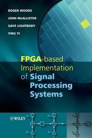 FPGA-based Implementation of Signal Processing Systems by Roger Woods image