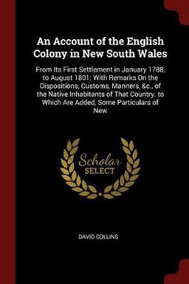 An Account of the English Colony in New South Wales by David Collins