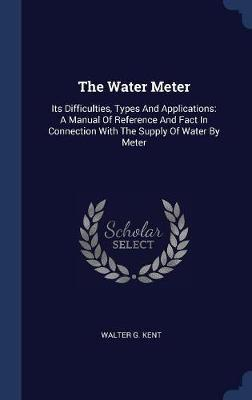 The Water Meter by Walter G Kent